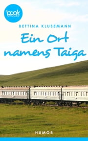 Ein Ort names Taiga - booksnacks (Kurzgeschichte, Humor) ebook by