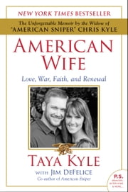 American Wife - A Memoir of Love, War, Faith, and Renewal ebook by Taya Kyle, Jim DeFelice