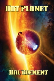 Hot Planet - With linked Table of Contents ebook by Hal Clement