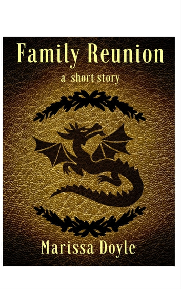 Family Reunion - a short story ebook by Marissa Doyle