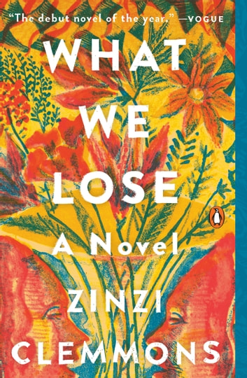 What We Lose - A Novel ebook by Zinzi Clemmons