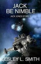 Jack Be Nimble ebook by Lesley L. Smith