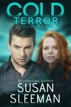 Cold Terror - A Romantic Suspense Novel ebook by Susan Sleeman