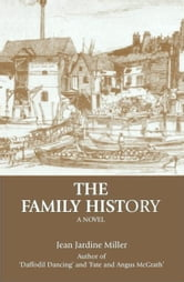 The Family History ebook by Jean Jardine Miller