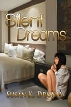 Silent Dreams ebook by Susan K. Droney