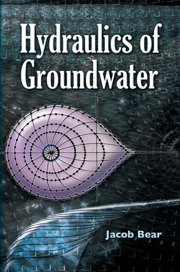 Hydraulics of Groundwater ebook by Jacob Bear