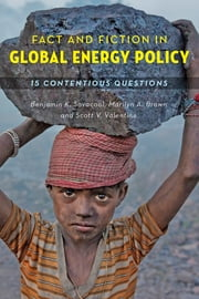 Fact and Fiction in Global Energy Policy - Fifteen Contentious Questions ebook by Benjamin K. Sovacool,Marilyn A. Brown,Scott V. Valentine