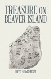 Treasure on Beaver Island ebook by Lloyd Harnishfeger