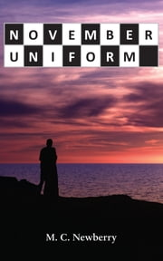 November Uniform or The Wagers of Sin ebook by M. C. Newberry