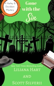 Gone With The Sin - A Harley and Davidson Mystery, #8 ebook by Liliana Hart, Scott Silverii