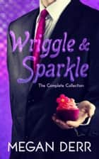 Wriggle & Sparkle ebook by Megan Derr