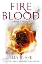 Fireblood - The Frostblood Saga Book Two ekitaplar by Elly Blake