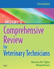 Mosby's Comprehensive Review for Veterinary Technicians ebook by Monica M. Tighe,Marg Brown,Monica M. Tighe,Marg Brown