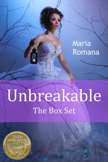The Unbreakable Series: The Box Set ebook by Maria Romana