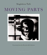 Moving Parts ebook by Magdalena Tulli