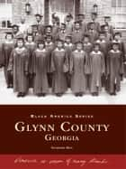 Glynn County, Georgia ebook by Benjamin Allen