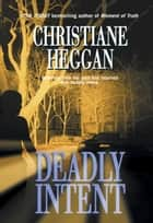 Deadly Intent ebook by Christiane Heggan