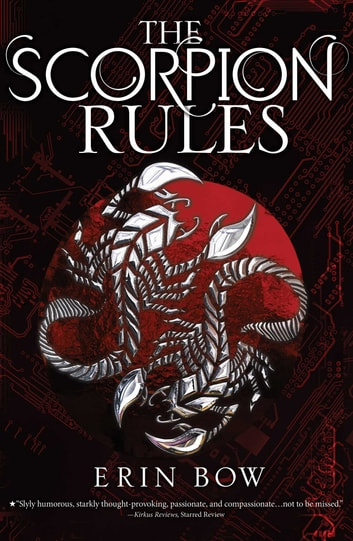 The Scorpion Rules ebook by Erin Bow