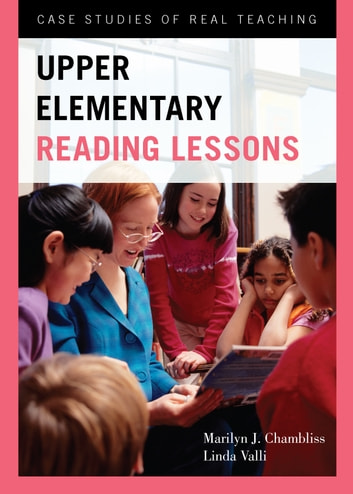 Upper Elementary Reading Lessons - Case Studies of Real Teaching ebook by Marilyn J. Chambliss