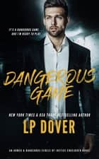 Dangerous Game: An Armed & Dangerous/Circle of Justice Crossover Novel ebook by