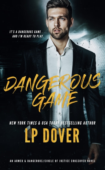 Dangerous Game: An Armed & Dangerous/Circle of Justice Crossover Novel ebook by L.P. Dover
