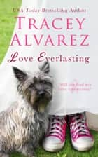Love Everlasting ebook by Tracey Alvarez