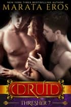 Thresher (Druid Series: Volume 7) - Dark Paranormal Vampire Reverse Harem Romance eBook by Marata Eros