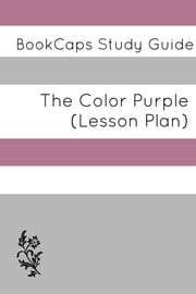 The Color Purple: Teacher Lesson Plans ebook by LessonCaps