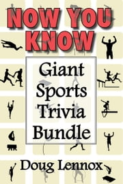 Now You Know — Giant Sports Trivia Bundle - Now You Know Golf / Now You Know Hockey / Now You Know Soccer / Now You Know Football / Now You Know Baseball ebook by Doug Lennox
