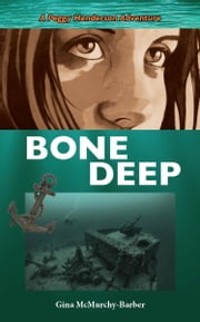 Bone Deep - A Peggy Henderson Adventure ebook by Gina McMurchy-Barber