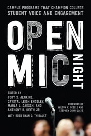 Open Mic Night - Campus Programs That Champion College Student Voice and Engagement ebook by Toby S. Jenkins, Crystal Leigh Endsley, Marla L. Jaksch,...