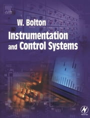Instrumentation and Control Systems ebook by W. Bolton