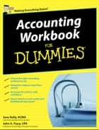 Accounting Workbook For Dummies ebook by Jane Kelly, John A. Tracy