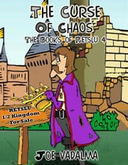 THE CURSE OF CHAOS - THE BOOKS OF RETSLU IV ebook by Joe Vadalma