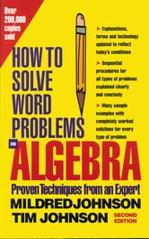 How to Solve Word Problems in Algebra, 2nd Edition ebook by Mildred Johnson,Timothy Johnson