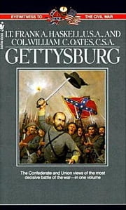Gettysburg - Two Eyewitness Accounts ebook by Frank Haskell,William C. Oates