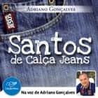 Santos de Calça Jeans audiobook by