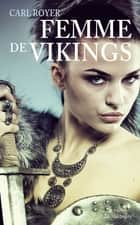 Femme de vikings ebook by Carl Royer