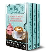 Cape Bay Cafe Mysteries 3-Book Box Set: Books 1-3 ebook by Harper Lin