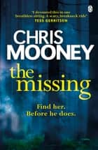 The Missing ebook by Chris Mooney