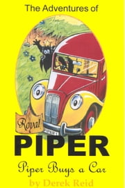 Piper Buys a Car - The Adventures of Royal Piper ebook by Derek Reid