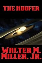 The Hoofer ebook by Walter M. Miller, Jr.