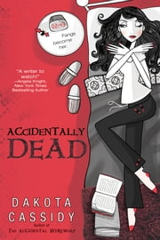 Accidentally Dead ebook by Dakota Cassidy