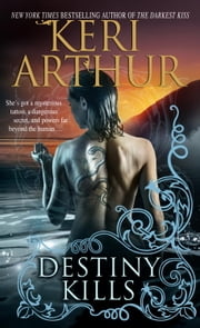 Destiny Kills ebook by Keri Arthur