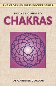 Pocket Guide to Chakras ebook by Joy Gardner-Gordon,Gardner-Gordon