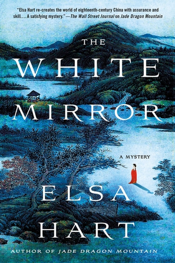 The White Mirror - A Mystery ebook by Elsa Hart