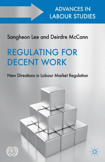 Regulating for Decent Work - New Directions in Labour Market Regulation ebook by