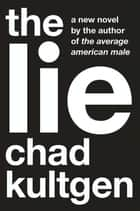 The Lie ebook by Chad Kultgen