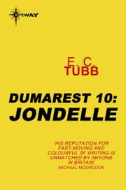 Jondelle - The Dumarest Saga Book 10 ebook by E.C. Tubb