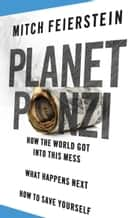 Planet Ponzi ebook by Mitch Feierstein